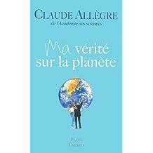 Ma vérité sur la planète (Hors collection) (French Edition)