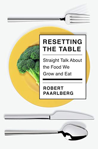 Book Cover: Resetting the Table: Straight Talk About the Food We Grow and Eat