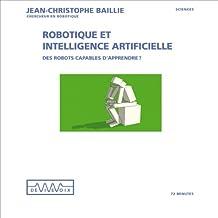 Robotique et intelligence artificielle: Des robots capables d'apprendre