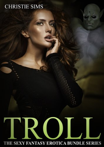 Download Troll The Sexy Fantasy Erotica Story Bundle Series An