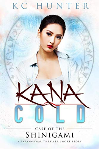 Kana Cold: Case of the Shinigami: A Paranormal Thriller