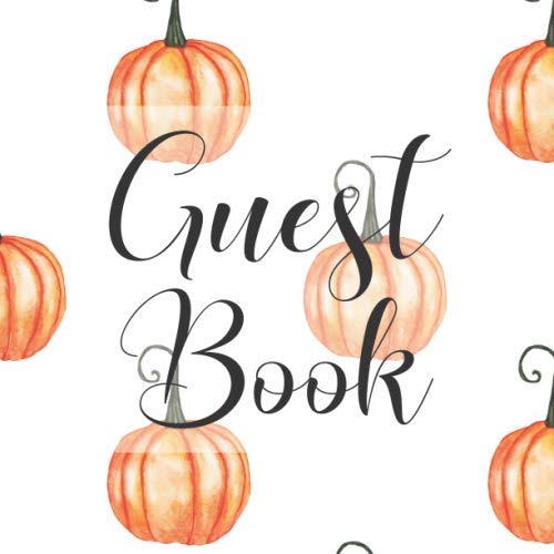 - Guest Book: Autumn Fall Pumpkins Harvest - Signing Guestbook Gift Log Photo Space Book for Birthday Party Celebration Anniversary Baby Bridal Shower ... Keepsake to Write Special Memories In