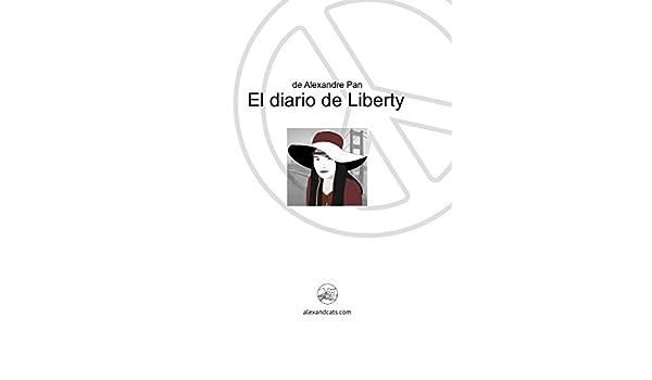 El diario de Liberty eBook: Pan, Alexandre: Amazon.es: Tienda Kindle