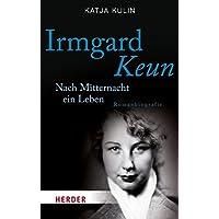 Irmgard Keun: Nach Mitternacht ein Leben. Romanbiografie (HERDER spektrum)