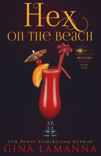 (Hex on the Beach (The Magic & Mixology Mystery Series) (Volume 1))