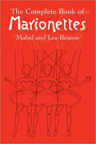 c15347b45265a Amazon.com: The Complete Book of Marionettes (9780486440170): Mabel ...