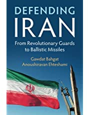 Defending Iran: From Revolutionary Guards to Ballistic Missiles