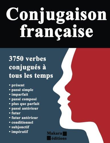 Conjugaison française: 3750 verbes conjugués à tous les temps por Pierre Elemento