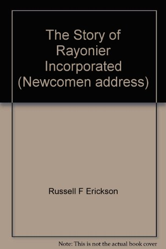 The Story Of Rayonier Incorporated  Newcomen Address