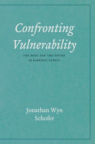 Confronting Vulnerability: The Body and the Divine in Rabbinic Ethics