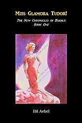 Miss Glamora Tudor!: The New Chronicles of Barset: Book One
