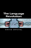 The Language Revolution (Themes for the 21st Century)