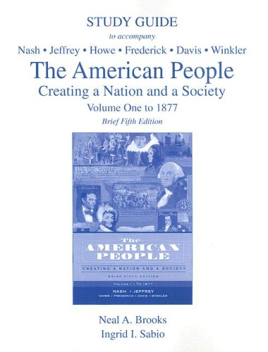 The Study Guide, Volume 1 for American People, Brief Edition: Creating a Nation and a Society, Volume I (to 1877) (v. 1)