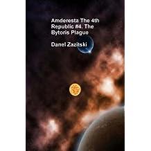 Amderesta The 4th Republic 4 The Bytoris Plague (Amderesta The 3rd/4th Republic Book 5)