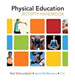 img - for [ Physical Education Activity Handbook [ PHYSICAL EDUCATION ACTIVITY HANDBOOK ] By Schmottlach, Neil ( Author )Feb-01-2009 Paperback book / textbook / text book