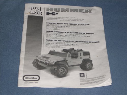 AUTHENTIC Operator's Manual with Assembly Instructions for LITTLE TIKES HUMMER H2 Rechargeable 12-volt Battery Powered Ride-on Vehicle - Models 4931 and 449B - Instructions in English, French and Spanish - Hummer H3 Ride On