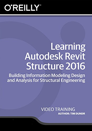Learning Autodesk Revit Structure 2016 [Online Code] by Infiniteskills