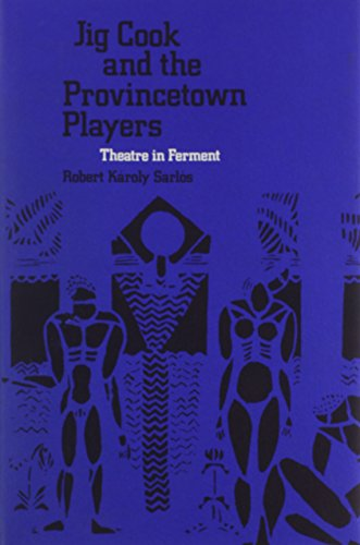Jig Cook and the Provincetown Players: Theatre in Perment