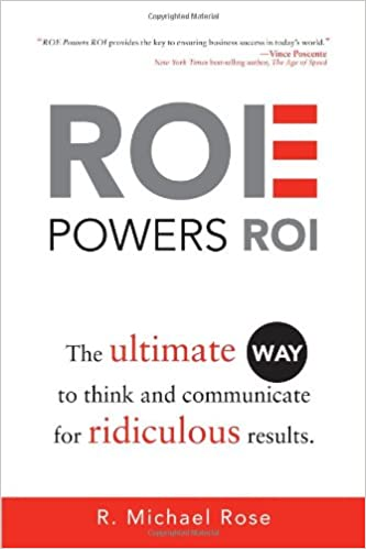 ROE Powers ROI: The Ultimate Way to Think and Communicate for Ridiculous Results: Amazon.es: R. Michael Rose: Libros en idiomas extranjeros