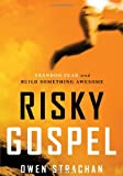 Risky Gospel, Owen Strachan, 1400205794