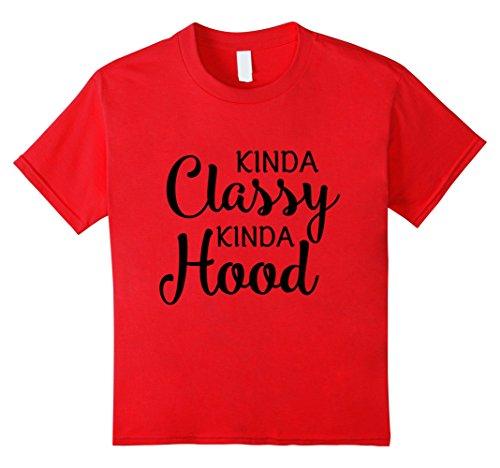 Kids Funny Women Quote, Kinda Classy Kinda Hood T-Shirt 8 Red