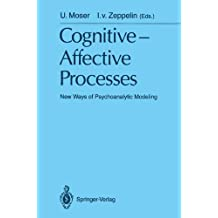 Cognitive -Affective Processes: New Ways of Psychoanalytic Modeling