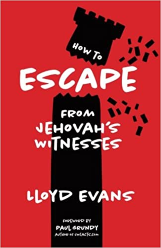 How to Escape From Jehovah's Witnesses: Lloyd Evans, Paul Grundy