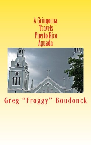A Gringocua Travels Puerto Rico Aguada