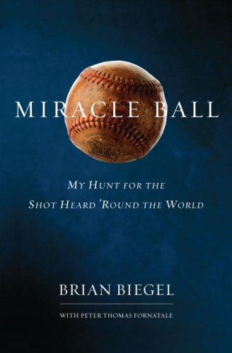 (Miracle Ball: My Hunt for the Shot Heard 'Round the World)