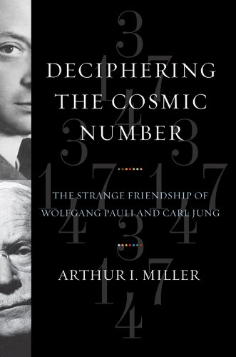 Read Online Deciphering the Cosmic Number: The Strange Friendship of Wolfgang Pauli and Carl Jung pdf