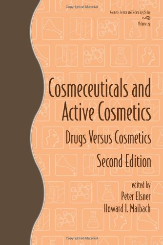Cosmeceuticals and Active Cosmetics: Drugs vs. Cosmetics (Cosmetic Science and (Cosmeceuticals Eye)