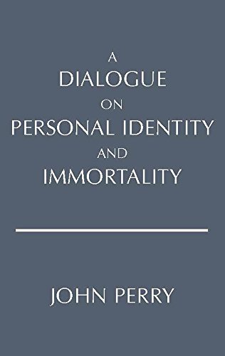 Dialogue On Person.Identity+Immortality