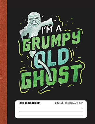 Grumpy Old Ghost: Halloween Wide Rule Lined School Composition Book -