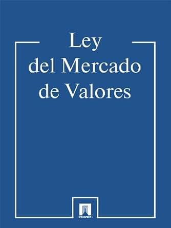 Ley del Mercado de Valores (Spanish Edition) - Kindle