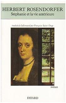 Stéphanie et la vie antérieure par Rosendorfer