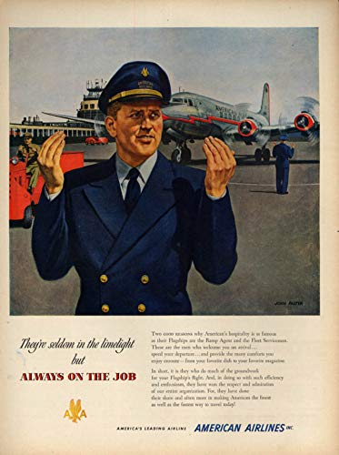 - Seldom in the limelight Always on the job American Airlines ground crew ad 1951