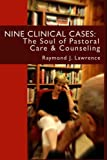 img - for Nine Clinical Cases:: The Soul of Pastoral Care and Counseling book / textbook / text book