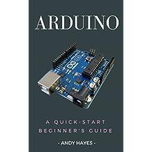 Arduino : A Quick-Start Beginner's Guide