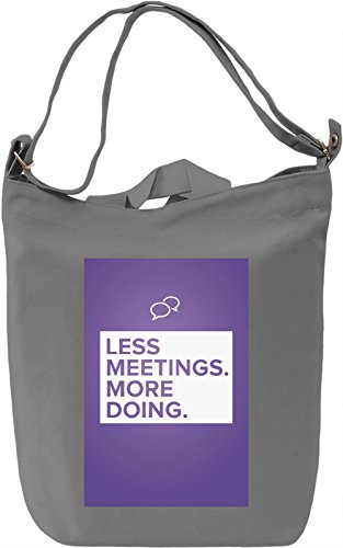 Less meetings, more doing Borsa Giornaliera Canvas Canvas Day Bag| 100% Premium Cotton Canvas| DTG Printing|