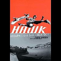 Hawk: Occupation: Skateboarder (Skate My Friend, Skate) (English
