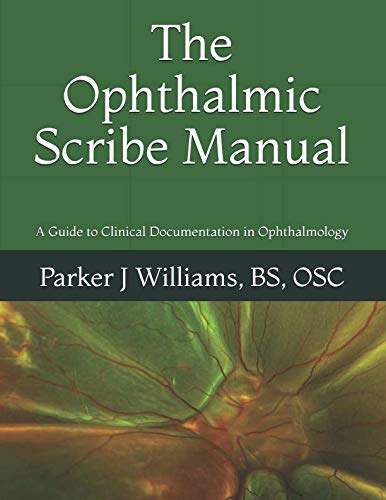 The Ophthalmic Scribe Manual: A Guide to Clinical Documentation in Ophthalmology]()