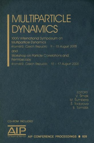 Multiparticle Dynamics: XXXV International Symposium on Multiparticle Dynamics and Workshop on Particle Correlations and
