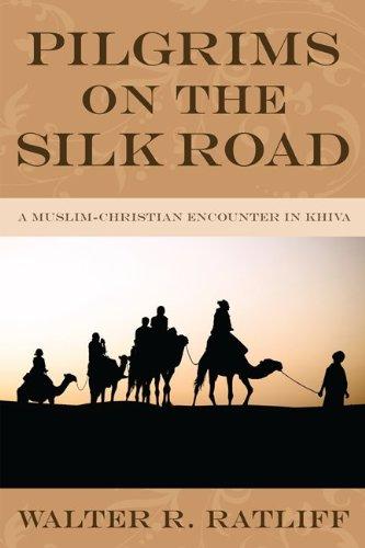 - Pilgrims on the Silk Road: A Muslim-Christian Encounter in Khiva