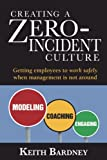 Creating a Zero-Incident Culture: Getting employees to work safely when management is not around