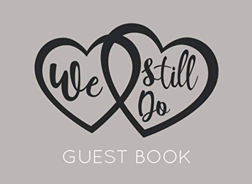 10 Year Wedding Anniversary Party Ideas (We Still Do Guest Book: Wedding Anniversary Guest Book. Perfect for family members and friend to sign)