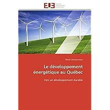DEVELOPPEMENT ENERGETIQUE AU QUEBEC (LE)