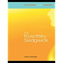 Eve Kosofsky Sedgwick (Routledge Critical Thinkers)
