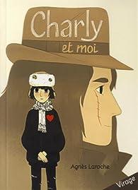 Charly et moi par Agnès Laroche