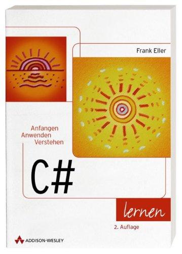 C# lernen Anfangen - Anwenden - Verstehen