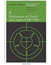 Reformation of Church and Dogma, 1300-1700 (v. 4): A History of the Development of Doctrine, Volume 4: Reformation of Church and Dogma (1300-1700)